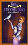 Girl With a Crystal Dove - Mollie Hardwick