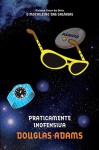 Praticamente Inofensiva (The Hitchhiker's Guide to the Galaxy, #5) - Douglas Adams, Marcia Heloisa Amarante Gonçalves