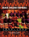 Black College Football, 1892-1992: One Hundred Years of History, Education, & Pride - Michael Hurd