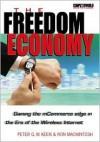 The Freedom Economy: Gaining the McOmmerce Edge in the Era of Wireless Internet - Peter G.W. Keen, Ron Mackintosh, Mikko Heikkonen