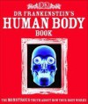 Dr. Frankenstein's Human Body Book: The Monstrous Truth About How Your Body Works - Richard Walker