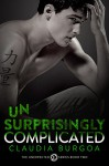 Unsurprisingly Complicated (Unexpected Book 2) - Claudia Y. Burgoa