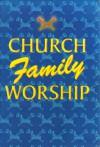 Church Family Worship - Michael Perry