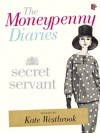 The Moneypenny Diaries: Secret Servant - Kate Westbrook, Samantha Weinberg