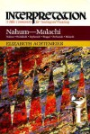 Nahum--Malachi: Interpretation: A Bible Commentary for Teaching and Preaching - Elizabeth Achtemeier