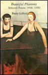 Beautiful Phantoms: Selected Poems, 1968-1980 - Barry Gifford