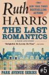 THE LAST ROMANTICS, A Paris Love Story (Park Avenue Series, Book #5) - Ruth Harris