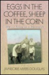 Eggs in the Coffee, Sheep in the Corn: My 17 Years as a Farmwife - Marjorie Myers Douglas