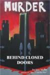 Murder Behind Closed Doors - Jere Myles