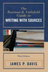 The Rowman & Littlefield Guide to Writing with Sources - James B. Davis