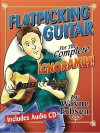 Flatpicking Guitar for the Complete Ignoramus! [With CD (Audio)] - Wayne Erbsen