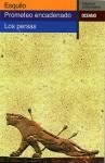 Prometeo encadenado - Los persas - Aeschylus