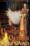 Destiny's Dream - Gem Sivad