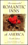 Recommended Romantic Inns, 4th - David Klausmeyer, Authors of the Recommended Country Inns, David Klausmeyer
