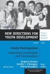 Youth Participation: Improving Institutions and Communities: New Directions for Youth Development, No. 96 - Milbrey W. McLaughlin, Benjamin Kirshner