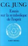 Essais Sur La Symbolique de L'Esprit - C.G. Jung