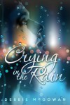 Crying in the Rain - Debbie McGowan