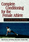 Complete Conditioning for the Female Athlete - Bob O'Connor