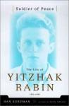Soldier of Peace: The Life of Yitzhak Rabin - Dan Kurzman, Gloria Adelson