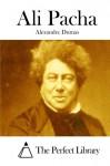 Ali Pacha - Alexandre Dumas, The Perfect Library