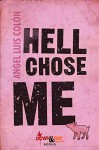 Hell Chose Me - Angel Luis Colón