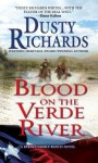 Blood on the Verde River A Byrnes Family Ranch Western: A Byrnes Family Ranch Western - Dusty Richards