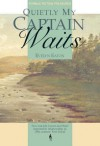 Quietly My Captain Waits - Evelyn Eaton