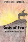 Basis of Fear: A Billy Harshburger Novel - Donovan Harrison