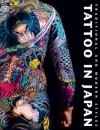 Tattoo in Japan: Traditional and Modern Styles - Manami Okazaki, John Harte, Geoff Johnson, Tommy Oshima, Martin Hladik