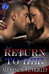 Return to Her: A Red Hot and BOOM! Story - Alexandra O'Hurley