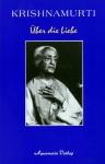 Über Die Liebe - Jiddu Krishnamurti