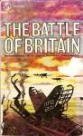The Battle Of Britain - Richard Hillary, Hilary St. George Saunders, Cajus Bekker