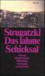 Das Lahme Schicksal - Arkady Strugatsky, Boris Strugatsky, Erika Pietrass, Helga Gutsche
