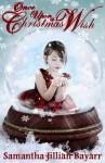 Once Upon a Christmas Wish (Part Two) - Samantha Jillian Bayarr