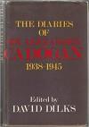 The Diaries of Sir Alexander Cadogan, O.M., 1938-1945 - Alexander Cadogan, David Dilks
