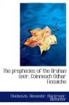The prophecies of the Brahan seer, Coinneach Odhar Fiosaiche - Mackenzie, Alexander