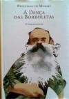 A Dança Das Borboletas (Inéditos De Imprensa) - Wenceslau de Moraes, Vasco Rosa