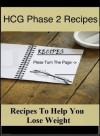 HCG Phase 2 Recipes - Recipes to Help You Lose Weight - Tom Henry