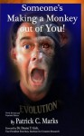 Someone's Making a Monkey Out of You! - Patrick Marks, Jody McArthur, Duane Gish, Ron Zeilinger, Amy Weller, Mark Hoffman