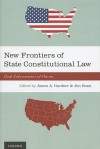 New Frontiers of State Constitutional Law: Dual Enforcement of Norms - James A. Gardner, Jim Rossi