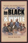 Setting the Record Straight: American History in Black and White by David Barton - David Barton