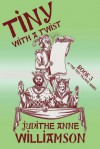 Tiny with a Twist: Book 3 of the Tiny Village Series - Judithe Anne Williamson
