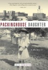 Packinghouse Daughter (Midwest Reflections) - Cheri Register