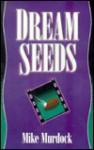 Dream-Seeds - Mike Murdoch