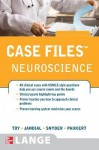 Case Files Neuroscience (LANGE Case Files) - Eugene C. Toy, Rahul Jandial