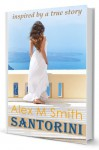 Santorini: inspired by a true story - Alex M. Smith