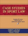 Case Studies in Sport Law With Web Resource - Andrew T. Pittman, John O. Spengler