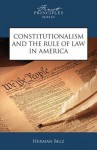 Constitutionalism and the Rule of Law in America - Herman Belz, Matthew Spalding