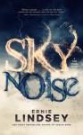 Skynoise - Ernie Lindsey
