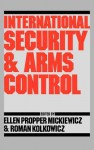 International Security and Arms Control - Ellen Propper Mickiewicz